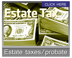 Estate and probate taxes
